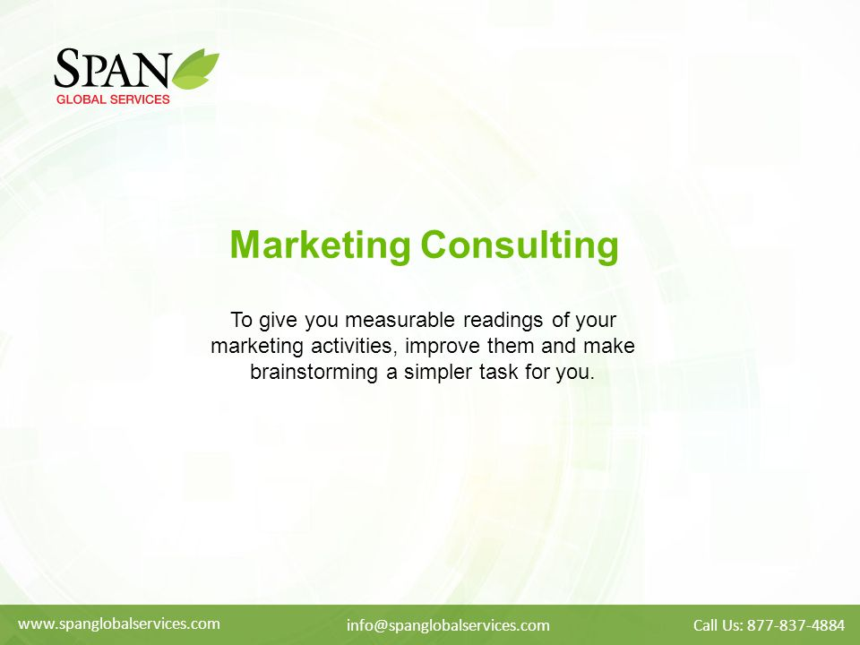 Marketing Consulting To give you measurable readings of your marketing activities, improve them and make brainstorming a simpler task for you.