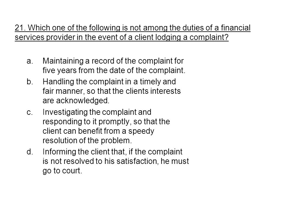 a.Maintaining a record of the complaint for five years from the date of the complaint.