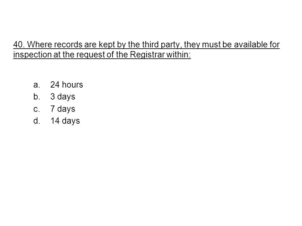 a.24 hours b.3 days c.7 days d.14 days 40.