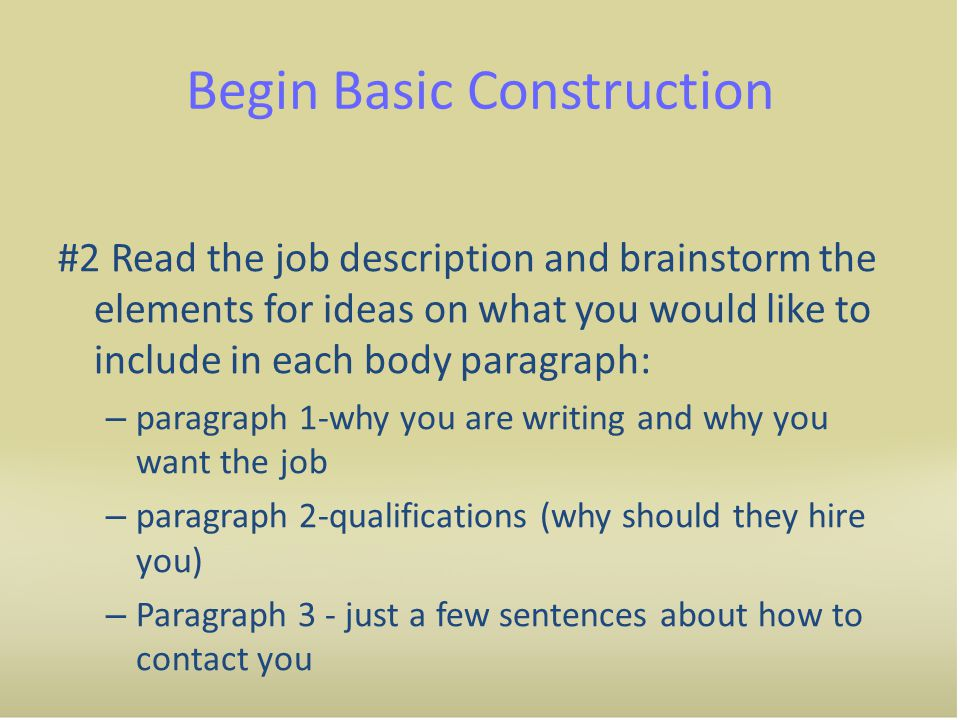 Second Paragraph Goal Demonstrate to the reader in a concise, relevant, and impactful manner that your qualifications match what they are looking for