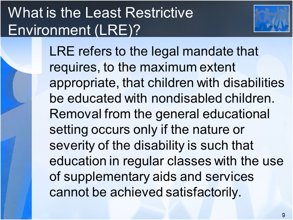What is the Least Restrictive Environment (LRE).