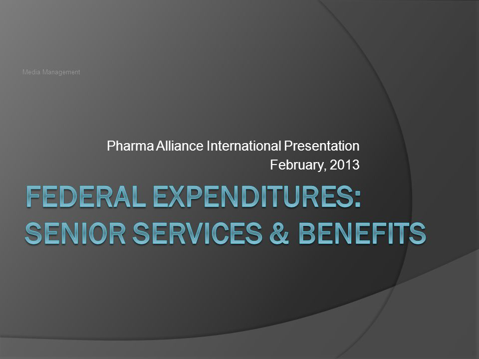 Pharma Alliance International Presentation February, 2013 Media Management