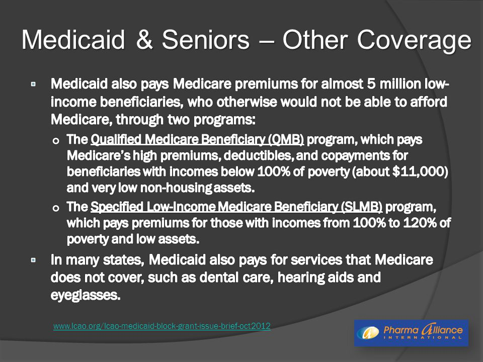 Medicaid & Seniors – Other Coverage www.lcao.org/lcao-medicaid-block-grant-issue-brief-oct2012