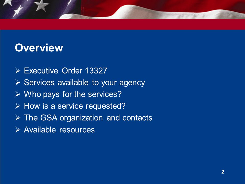 2 Overview Executive Order Services available to your agency Who pays for the services.