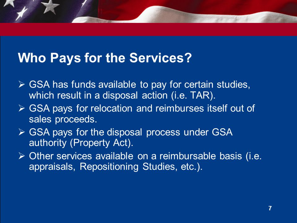 8 How is a Service Requested.Contact your local GSA Office Real Property Utilization and Disposal.