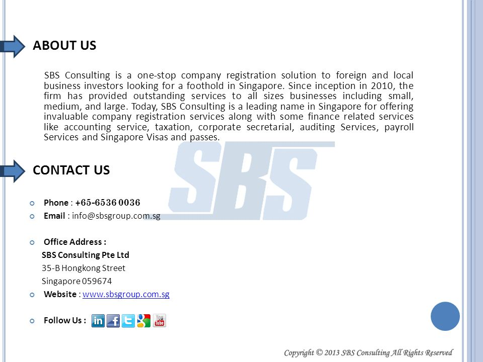 ABOUT US SBS Consulting is a one-stop company registration solution to foreign and local business investors looking for a foothold in Singapore.