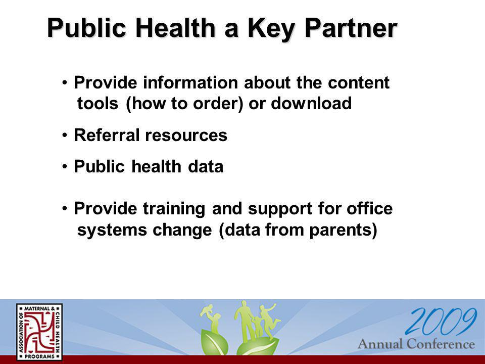 Provide information about the content tools (how to order) or download Referral resources Public health data Provide training and support for office s