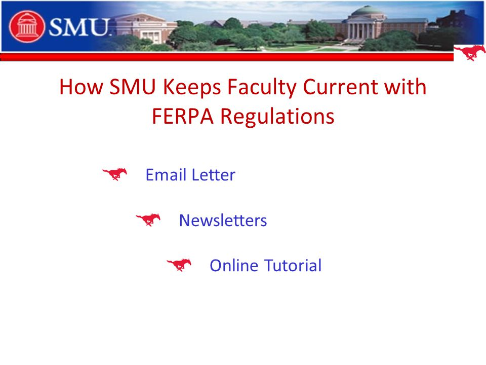 How SMU Keeps Faculty Current with FERPA Regulations Email Letter Newsletters Online Tutorial