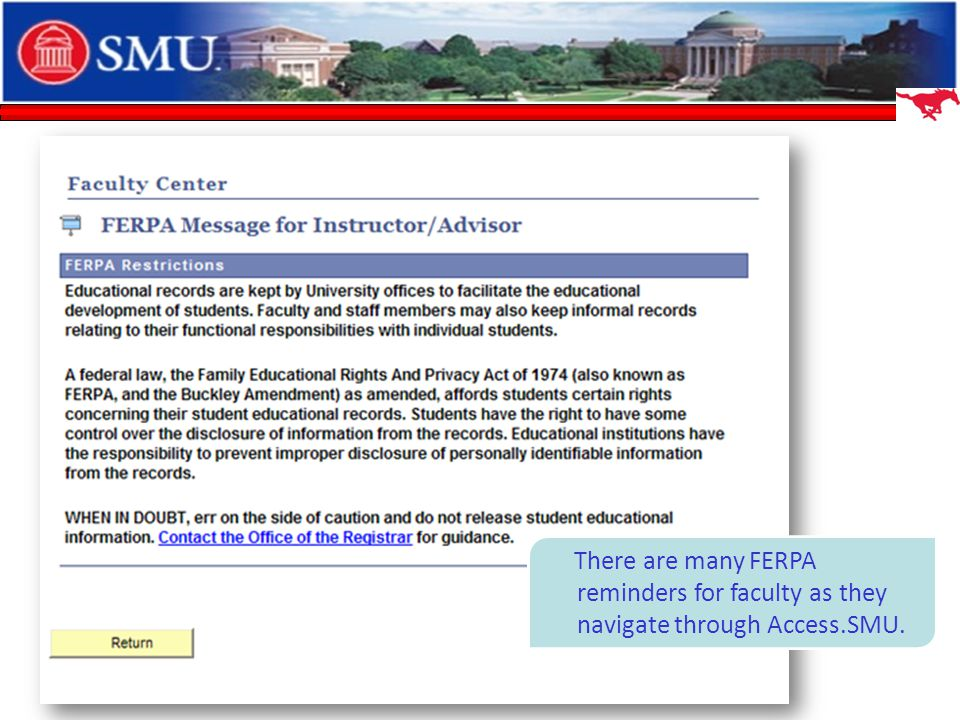 There are many FERPA reminders for faculty as they navigate through Access.SMU.