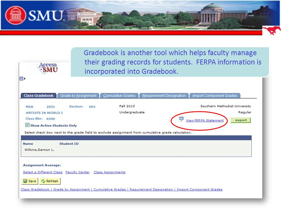 Gradebook is another tool which helps faculty manage their grading records for students.