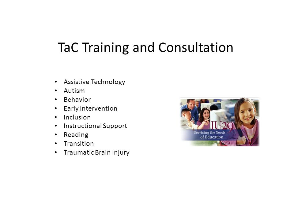 TaC Training and Consultation Assistive Technology Autism Behavior Early Intervention Inclusion Instructional Support Reading Transition Traumatic Brain Injury