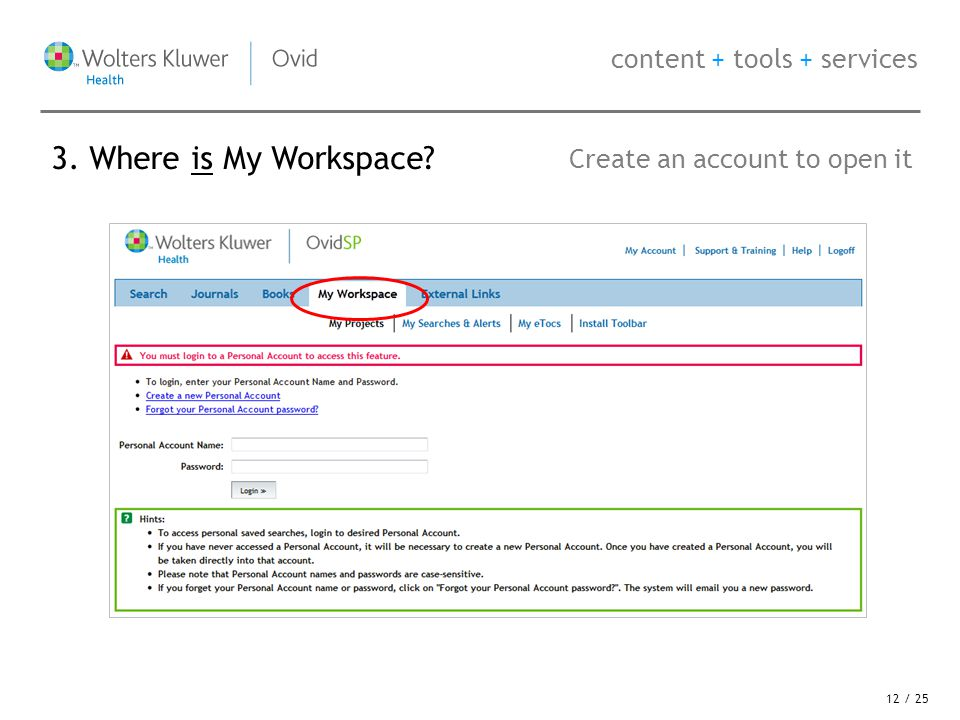 content + tools + services 3. Where is My Workspace Create an account to open it 12 / 25