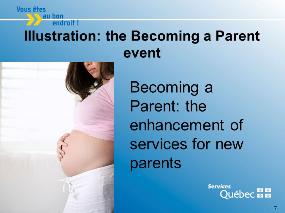 7 Becoming a Parent: the enhancement of services for new parents Illustration: the Becoming a Parent event