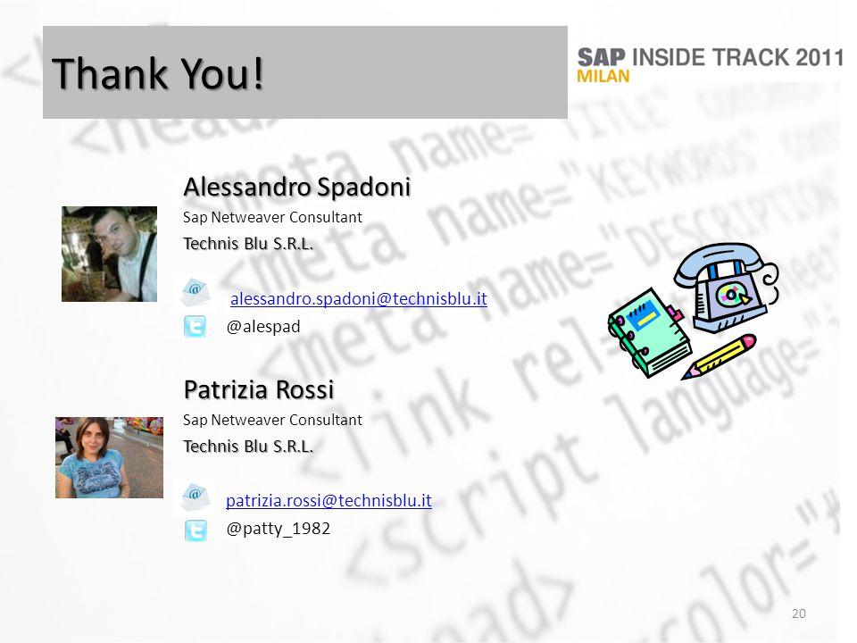 20 Thank You. Alessandro Spadoni Sap Netweaver Consultant Technis Blu S.R.L.