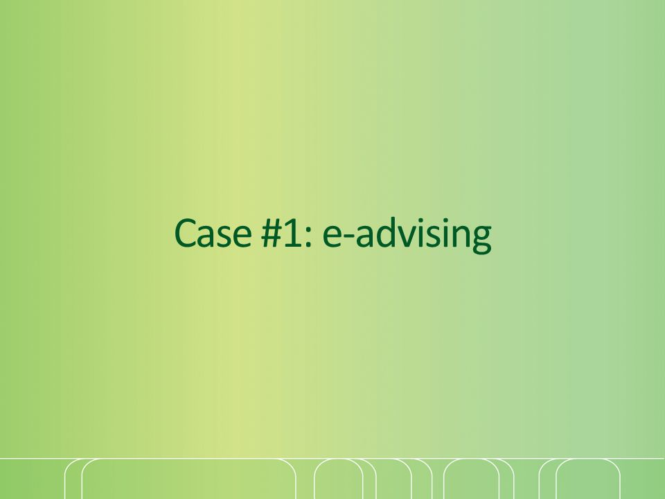 Case #1: e-advising