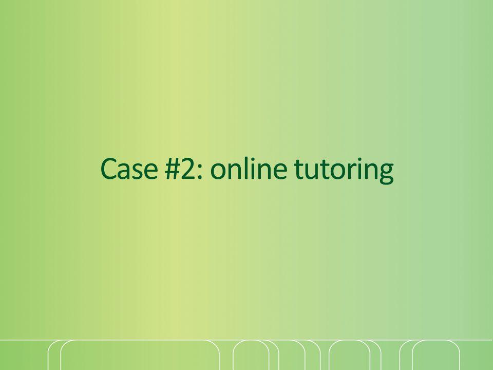 Case #2: online tutoring