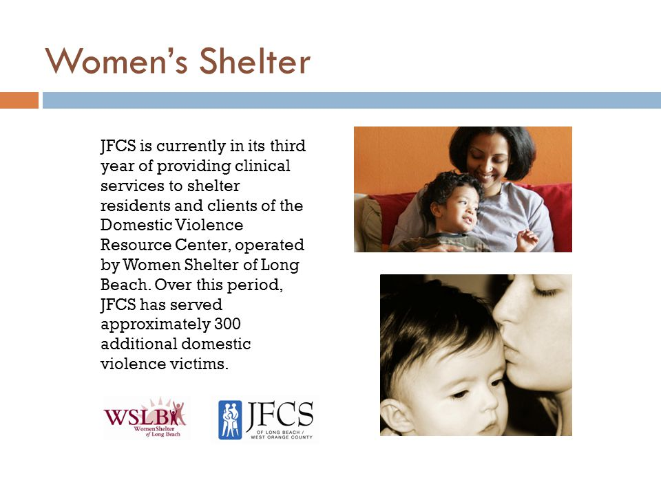 Womens Shelter JFCS is currently in its third year of providing clinical services to shelter residents and clients of the Domestic Violence Resource C