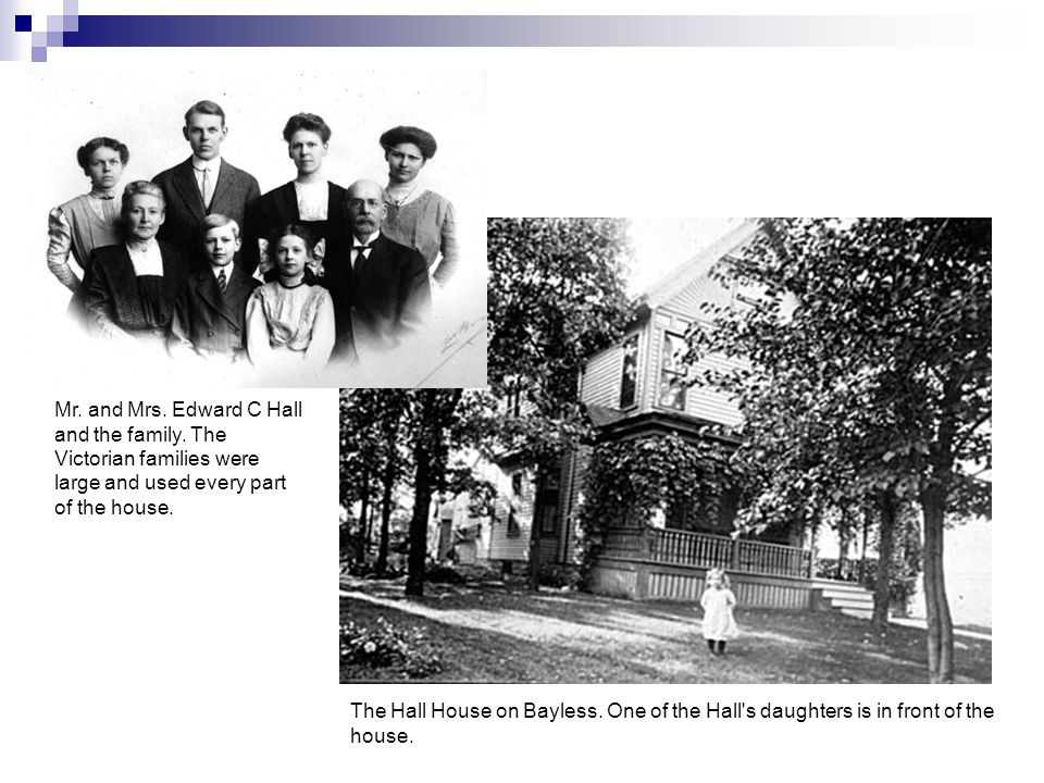 The Hall House on Bayless. One of the Hall s daughters is in front of the house.