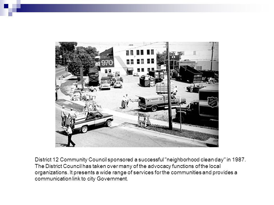 District 12 Community Council sponsored a successful neighborhood clean day in 1987.