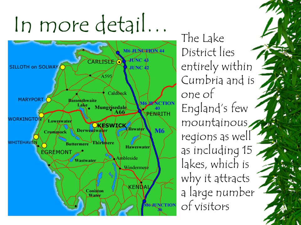 Case Study: The Lake District The Lake District National Park is one of twelve National Parks in the United Kingdom.