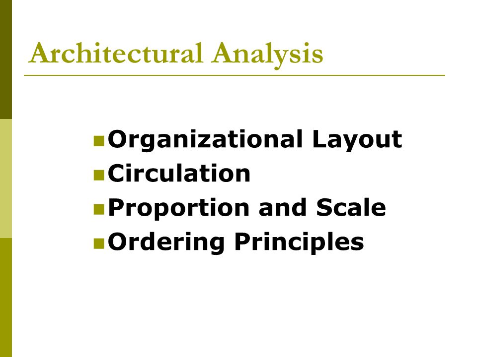 Architectural Analysis Organizational Layout Circulation Proportion and Scale Ordering Principles