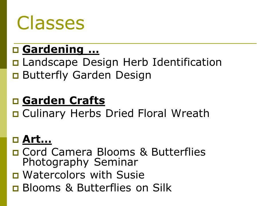 Classes Gardening … Landscape Design Herb Identification Butterfly Garden Design Garden Crafts Culinary Herbs Dried Floral Wreath Art… Cord Camera Blo