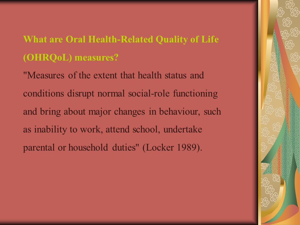 What are Oral Health-Related Quality of Life (OHRQoL) measures.