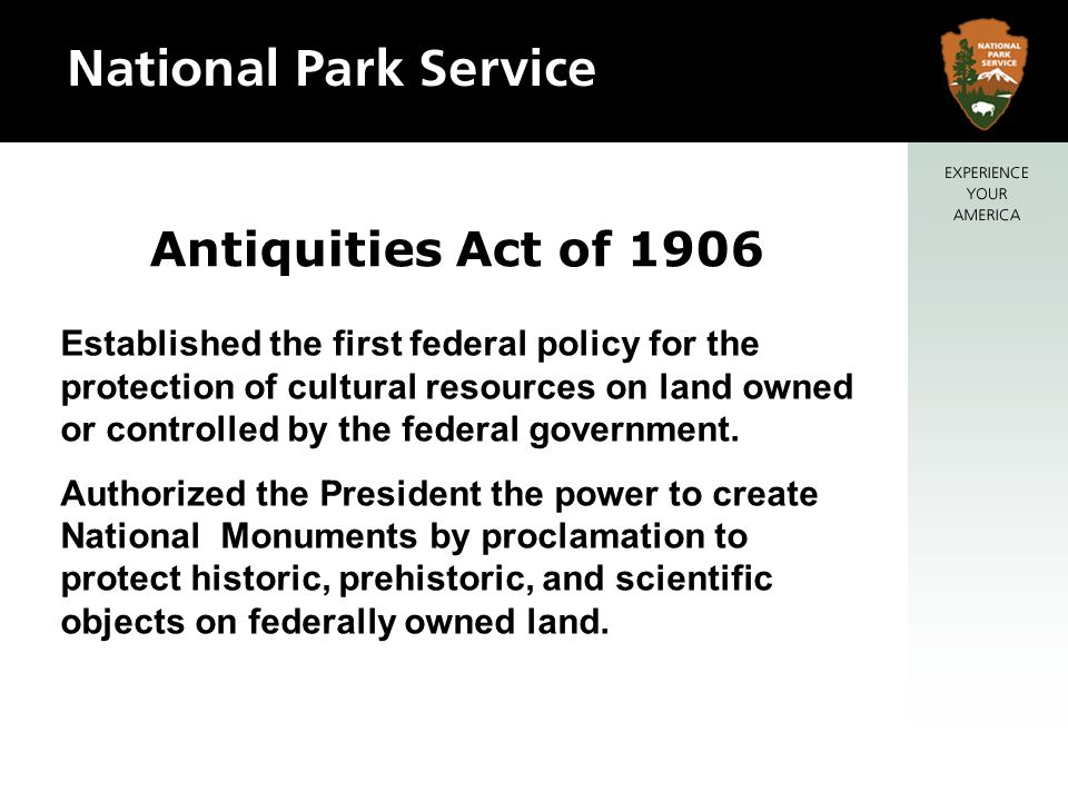 Established the first federal policy for the protection of cultural resources on land owned or controlled by the federal government.