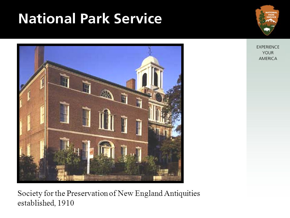 Society for the Preservation of New England Antiquities established, 1910