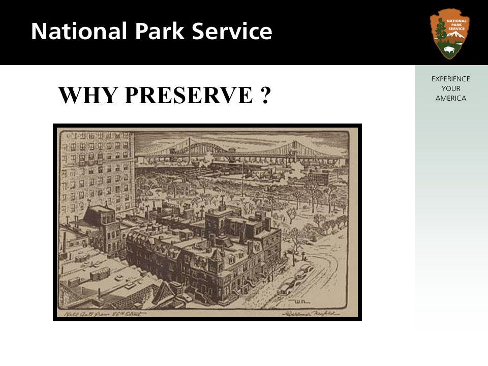 The preservation movements success hinges on the idea of going beyond saving occasional historic houses and opening museums…It must attempt to give a sense of orientation to our society, using structures and objects of the past to establish values of time and place - Conclusions to the Findings, With Heritage So Rich, 1966