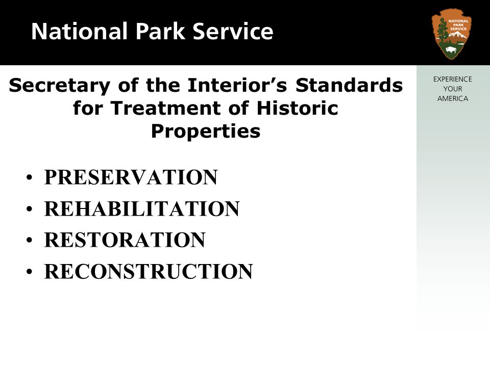 Secretary of the Interiors Standards for Treatment of Historic Properties PRESERVATION REHABILITATION RESTORATION RECONSTRUCTION