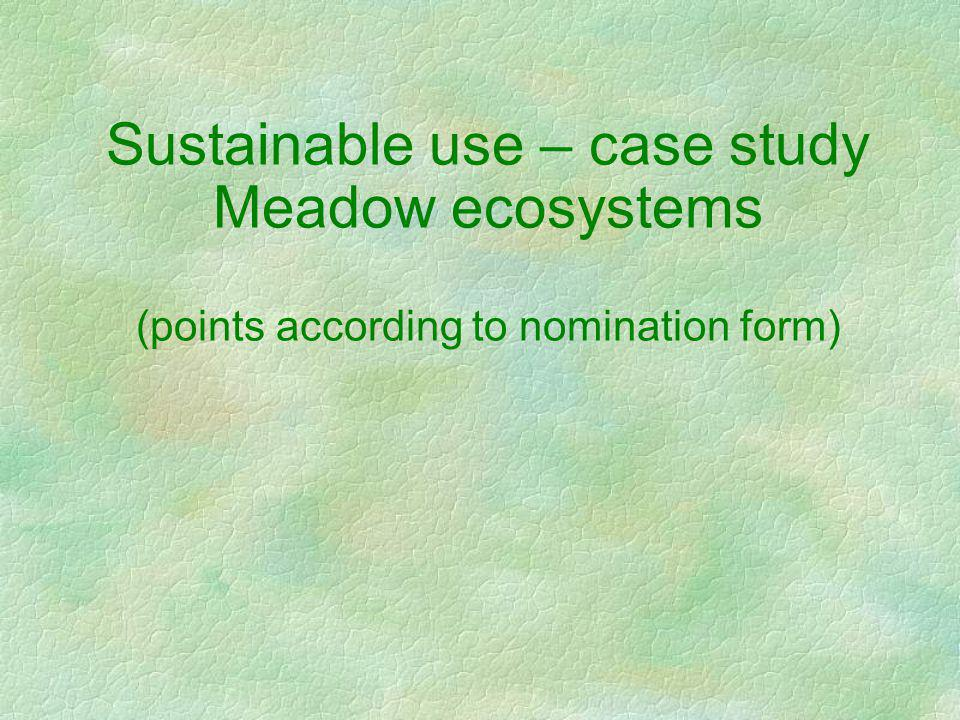 Sustainable use – case study Meadow ecosystems (points according to nomination form)