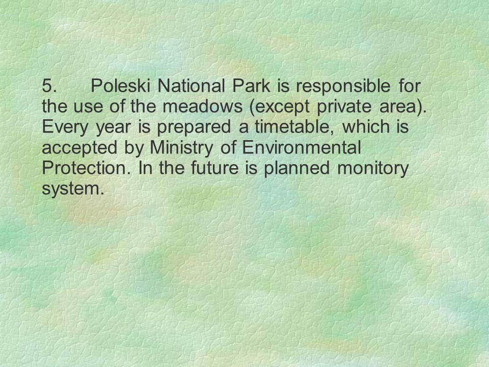 5.Poleski National Park is responsible for the use of the meadows (except private area).