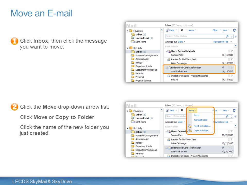16 LFCDS SkyMail & SkyDrive Move an E-mail Click Inbox, then click the message you want to move.
