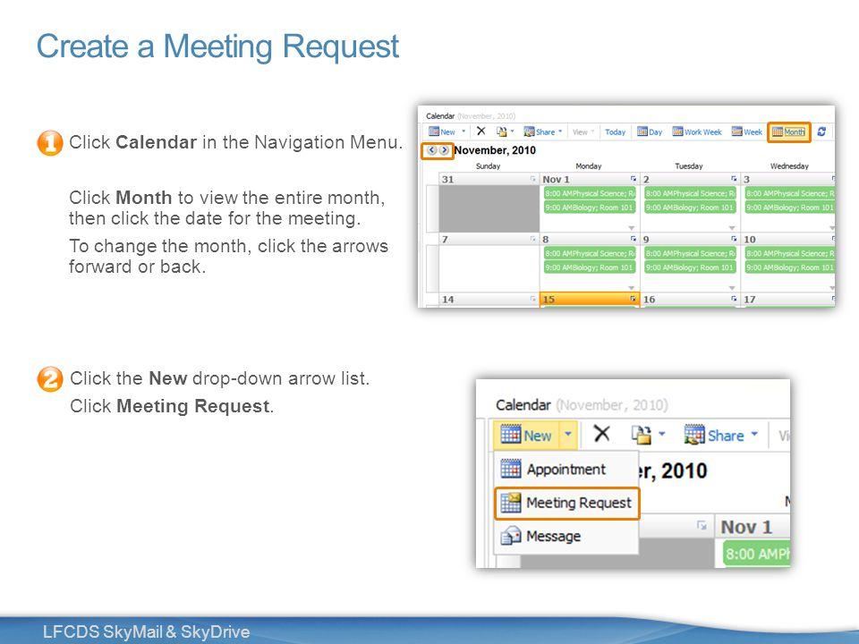 18 LFCDS SkyMail & SkyDrive Create a Meeting Request Click Calendar in the Navigation Menu.
