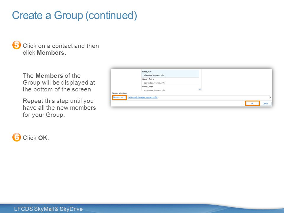 22 LFCDS SkyMail & SkyDrive Create a Group (continued) Click on a contact and then click Members.