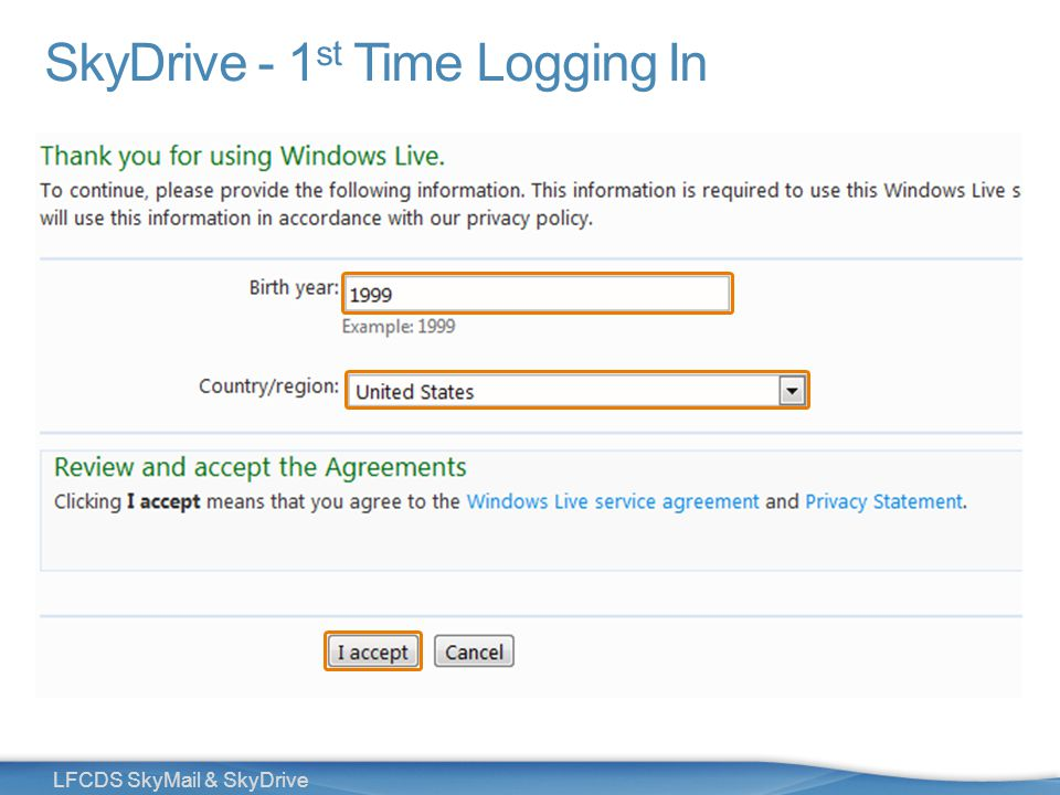 26 LFCDS SkyMail & SkyDrive SkyDrive - 1 st Time Logging In