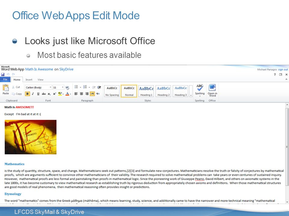 34 LFCDS SkyMail & SkyDrive Office Web Apps Edit Mode Looks just like Microsoft Office Most basic features available