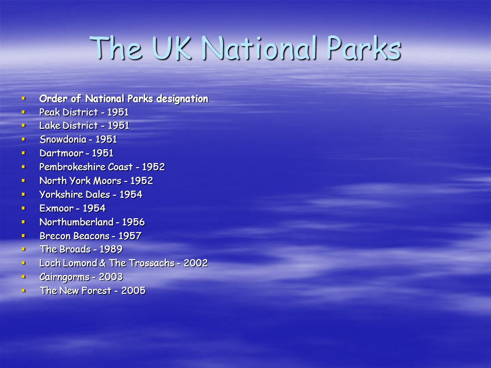 The UK National Parks Order of National Parks designation Order of National Parks designation Peak District - 1951 Peak District - 1951 Lake District