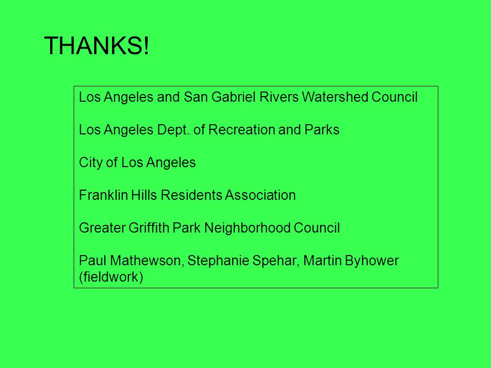 THANKS. Los Angeles and San Gabriel Rivers Watershed Council Los Angeles Dept.