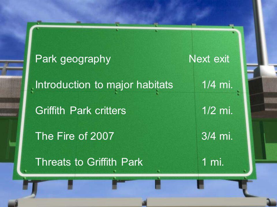 Park geography Next exit Introduction to major habitats1/4 mi.