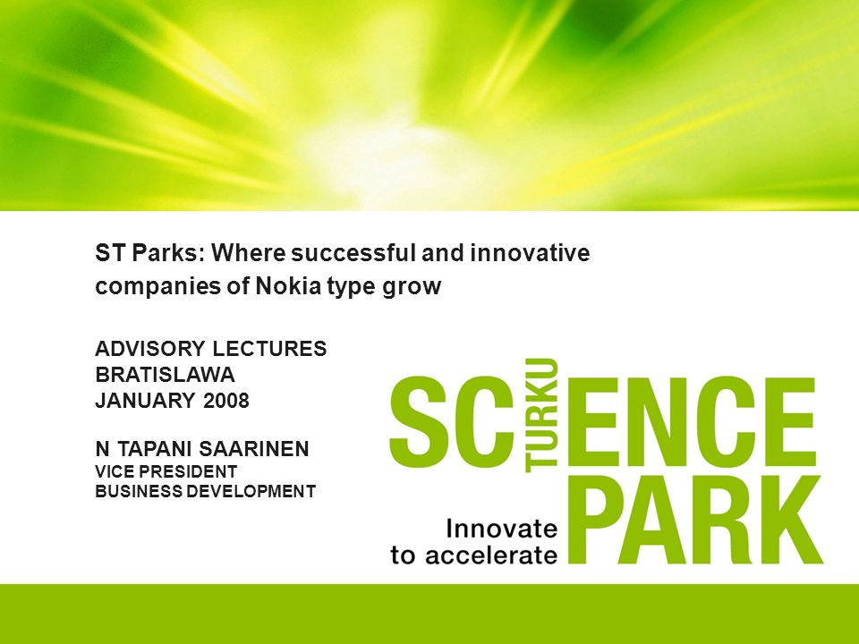 13/06/2014, 32 SCIENCE PARK CONCEPT TO CONVERT KNOWLEDGE AND EXPERTISE INTO ACTION, PRODUCTION AND INVESTMENTS The Product of a Science Park is contact, which leads into activity