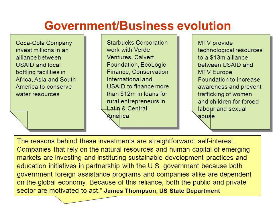 Government/Business evolution The reasons behind these investments are straightforward: self-interest. Companies that rely on the natural resources an