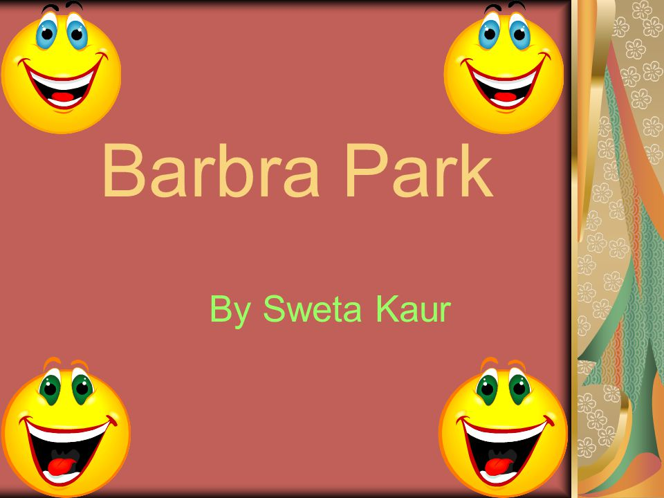 Barbra Park By Sweta Kaur