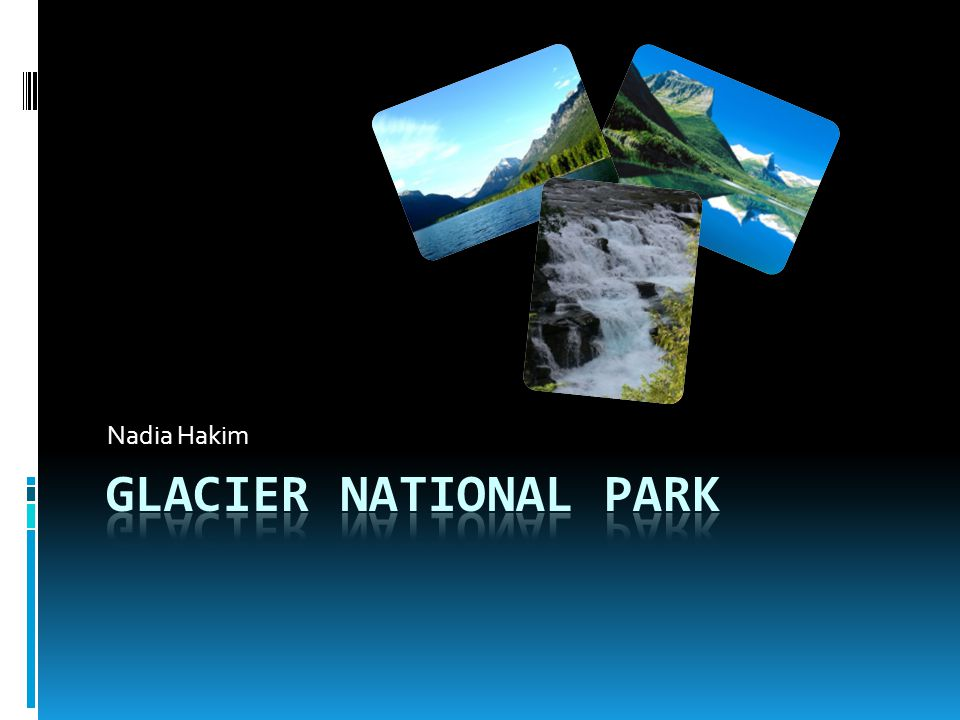 The Year Glacier became a National Park At the turn of the century people started noticing the land in a different way.
