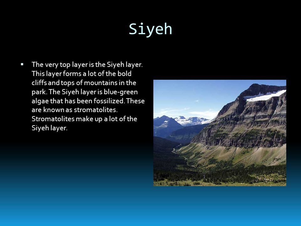 Siyeh The very top layer is the Siyeh layer.