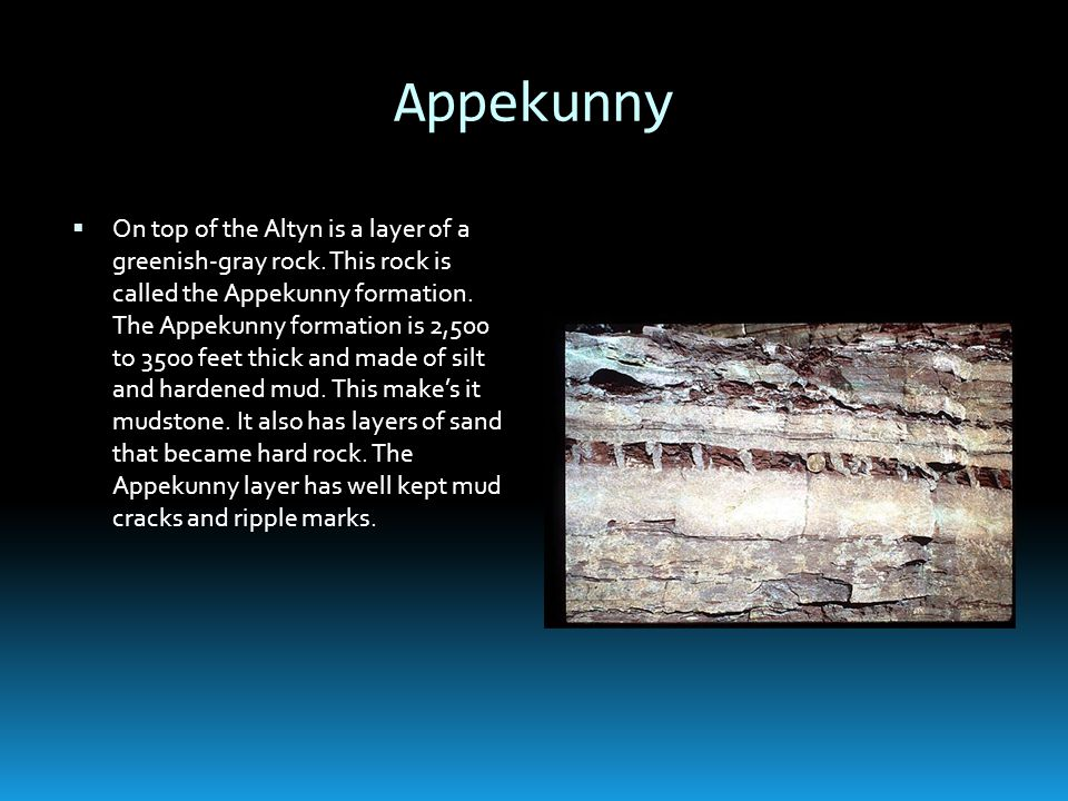 Appekunny On top of the Altyn is a layer of a greenish-gray rock.