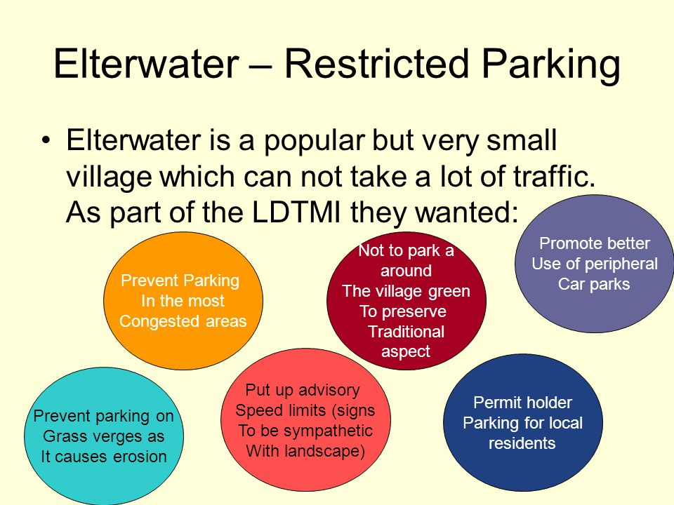 Elterwater – Restricted Parking Elterwater is a popular but very small village which can not take a lot of traffic.