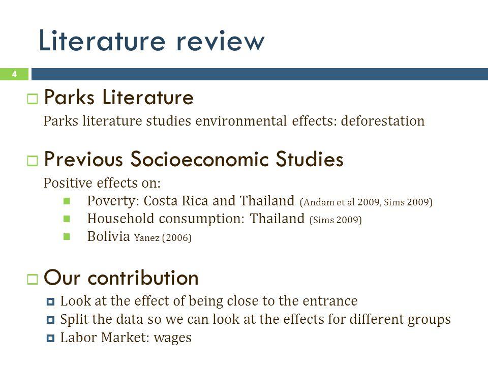 Literature review Parks Literature Parks literature studies environmental effects: deforestation Previous Socioeconomic Studies Positive effects on: P