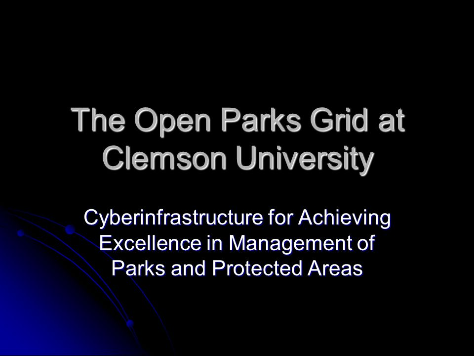 The Open Parks Grid at Clemson University Cyberinfrastructure for Achieving Excellence in Management of Parks and Protected Areas